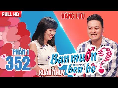 Bạn Muốn Hẹn Hò Tập 352 Cô gái Tiền Giang yêu cầu chàng xét nghiệm ADN rồi quyết định