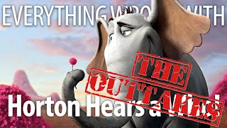 Everything Wrong With Horton Hears A Who!: The Outtakes