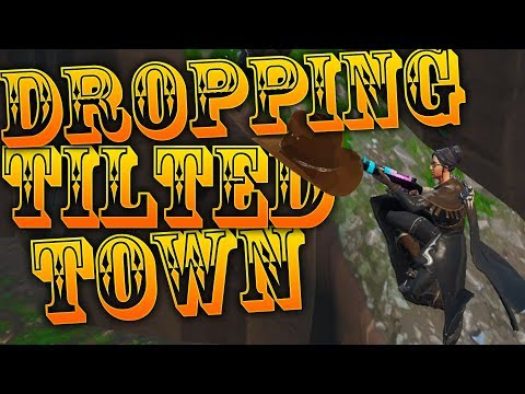 Only Dropping Tilted Town In Fortnite