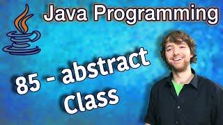 Java Programming Tutorial 85 - abstract Class