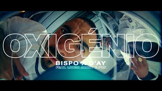 BISPO X D'AY - Oxigénio ft. LON3R JOHNY & PIRI