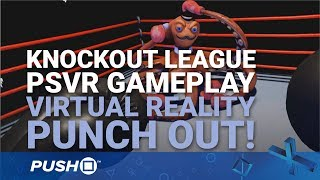 Knockout League PS4 Pro Gameplay Footage: PSVR Punch Out | PlayStation VR