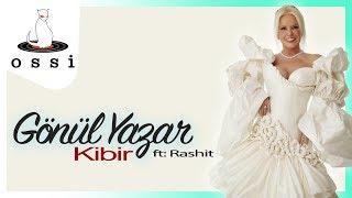 Gönül Yazar / Kibir (Düet: Rashit)