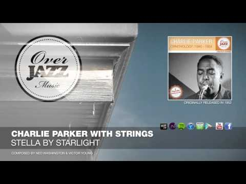 Charlie Parker with Strings - Stella By Starlight (1952)