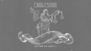 "Dispatch - ""Letter To Lady J"" [Official Audio]"