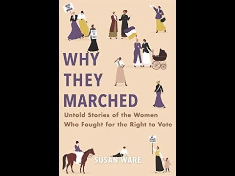 Why They Marched: Untold Stories of the Women Who Fought for the Right to Vote *