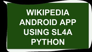 Simple Android Wikipedia App Using Sl4A Python