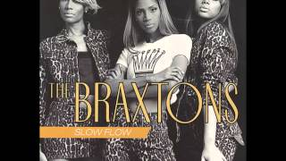 The Braxtons - Slow Flow