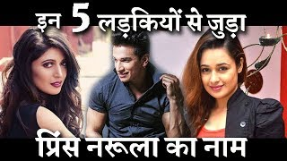 5 GIRLS that ENERTED in Prince Narula's Life
