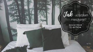 Jak Urządziłam Nowe Mieszkanie? HOUSE TOUR: 51 M2