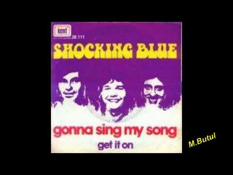 Shocking blue Gonna sing my a song