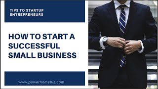 How to Start a Successful Business: Tips to Startup Entrepreneurs