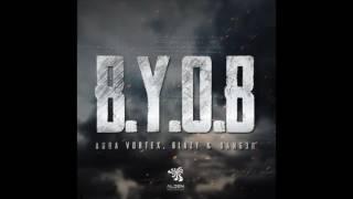 Aura Vortex, Blazy & Dang3r - B.Y.O.B