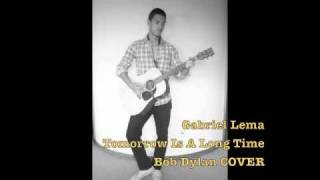 Tomorrow is a Long time Bob Dylan Gabriel Lema COVER