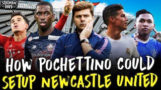 How Would Pochettino Set Up Newcastle United | Starting XI, Formation & Transfers