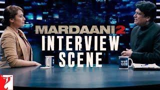 Mardaani 2 -  Interview Scene | Rani Mukerji