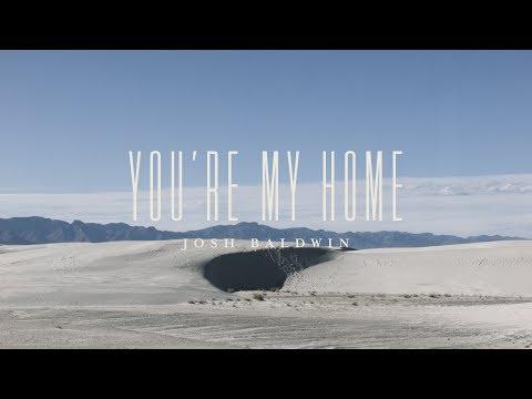 You're My Home (Lyric Video)  - Josh Baldwin | The War is Over