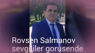 Rovsen Salmanov Sevgililer gorusende 2017