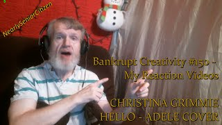 CHRISTINA GRIMMIE - HELLO (ADELE) : Bankrupt Creativity #150 - My Reaction Videos