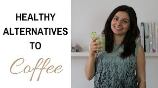 Healthy Alternatives to Coffee | Coffee Substitutes
