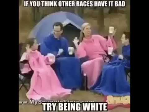 Try being White.