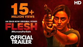 FLESH Official Trailer | Eros Now Originals | Swara Bhasker | Streaming Now
