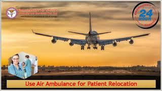 Receive Modern Charter Air Ambulance from Chennai and Mumbai