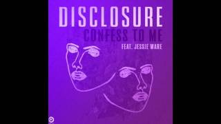Disclosure - Confess To Me (ft. Jessie Ware)