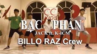 BẠC PHẬN | K-ICM ft. JACK | Masew Remix | Dance Version | BILLO RAZ Crew - CC KIDS Dance Team