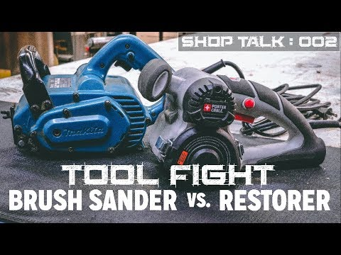 Makita Brush Sander vs. Porter Cable Restorer Tool Fight / Review