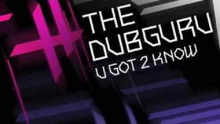 The Dub Guru 'U Got 2 Know'