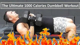 Ultimate Full Body Dumbbell Workout 1000 Calories