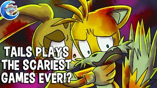 Tails plays the scariest games ever