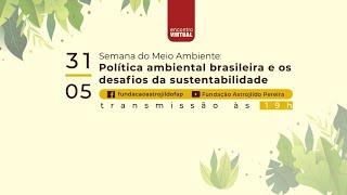 #aovivo | Política ambiental brasileira e os desafios da sustentabilidade