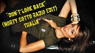 Thalia - Don't Look Back (Norty Cotto Official Remix - Radio Edit)