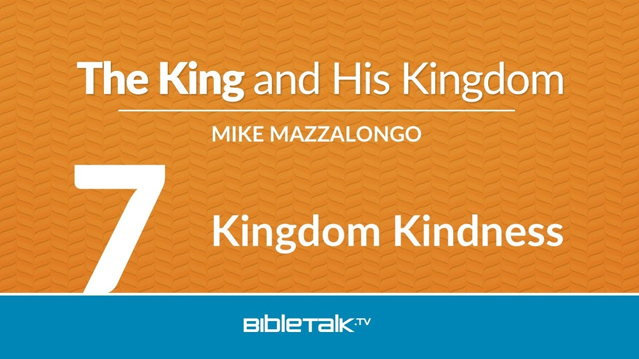 7. Kingdom Kindness
