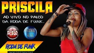 MC Priscila :: Ao vivo na Roda de Funk especial Baile do Martins :: Especial