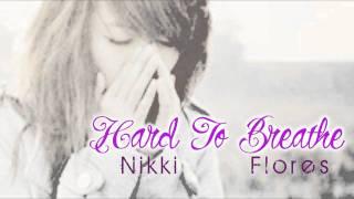 Hard To Breathe - Nikki Flores