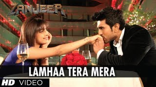 Lamha Tera Mera - Song Video - Zanjeer