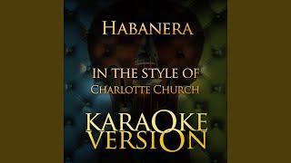 Habanera (In the Style of Charlotte Church) (Karaoke Version)