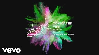 Mark Stent   Toxicated Vibe   Chunda Munki Remix Ft. Justin Chalice