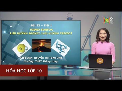 MÔN HÓA HỌC - LỚP 10 | HIĐRO SUNFUA, LƯU HUỲNH ĐIOXIT, LƯU HUỲNH TRIOXIT | 13H30 NGÀY 14.04.20204 (HANOITV)