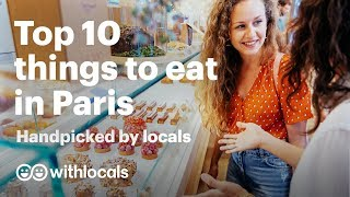 The Top 10 things to eat in Paris | WHAT & WHERE to eat, by Paris locals 🥐🍷