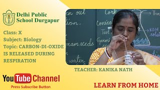 Class X   TOPIC: CARBON-DI-OXIDE IS RELEASED DURING RESPIRATION   Biology   Lab   DPS Durgapur