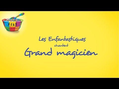 GRAND MAGICIEN - Les Enfantastiques