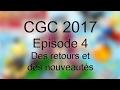#CGC2017 EP4 : des retours et des nouveautés...