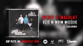 Pezet & Małolat - Zaalarmuj