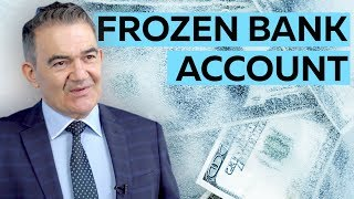 How long can a Bank Account be frozen? (2019 / 2020)