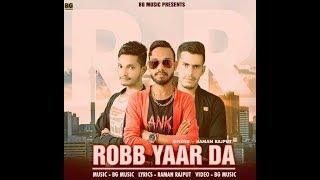 ROBB YAAR DA // Full HD Video // Raman Rajput // 2018