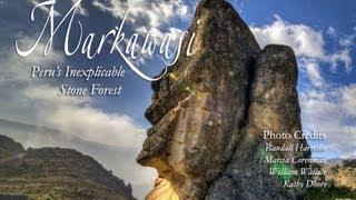 Peru's Inexplicable Stone Forest Markawasi!
